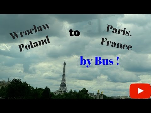 Wroclaw Poland to Paris France by Bus!