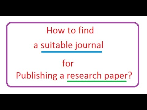 How to find a perfect journal for publishing a research article