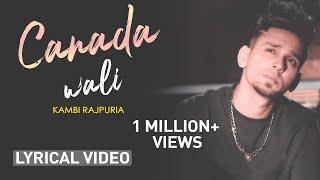Canada Wali (Lyrical Video) Kambi | Latest Punjabi Song 2020