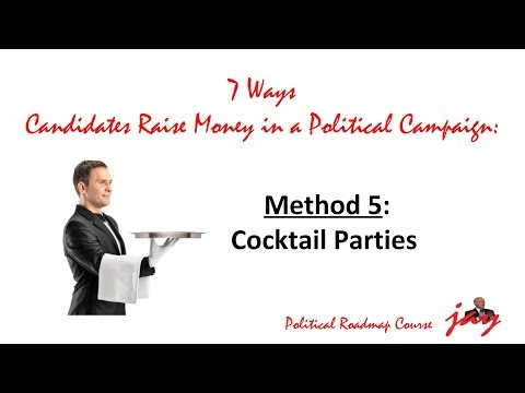 How to Raise Money in a Political Campaign: Cocktail Parties