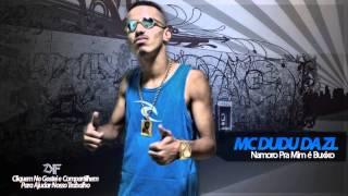 MC Dudu da ZL - Namoro Pra Mim é Buxixo (DJ Jorgin) Lançamento 2014