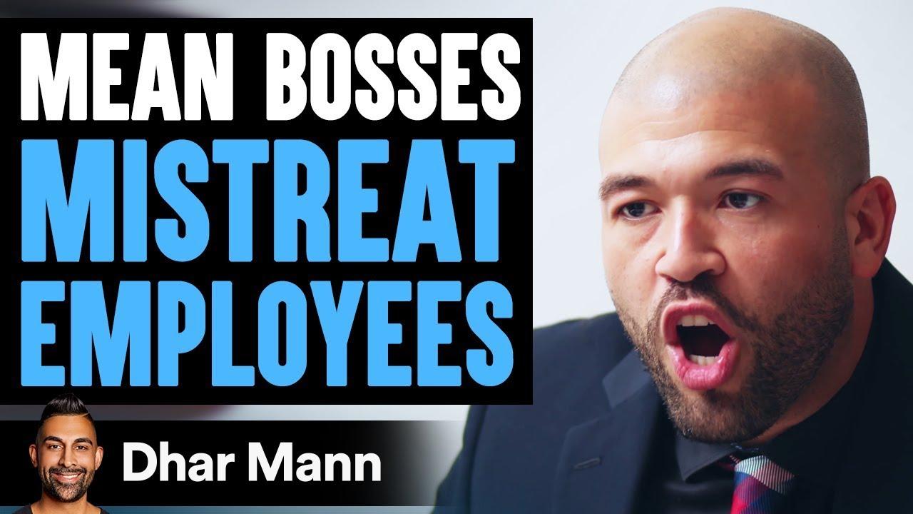 MEAN BOSSES Mistreat Employees, INSTANTLY REGRET IT!   Dhar Mann