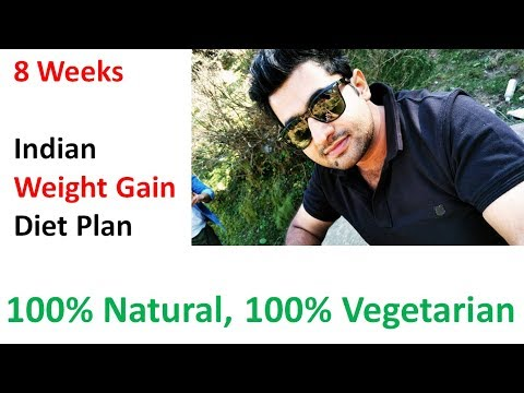 How To Gain Weight Fast Naturally | 8 Weeks Indian Weight Gain Diet Plan | Pure Vegetarian