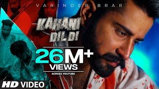 Kahani Dil Di (Full Song) Varinder Brar | The Kidd | Teji Sandhu | New Punjabi Songs 2020
