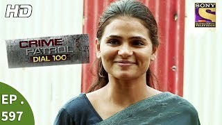 Crime Patrol Dial 100 - क्राइम पेट्रोल - Death Of Dreams - Ep 597 - 5th September, 2017