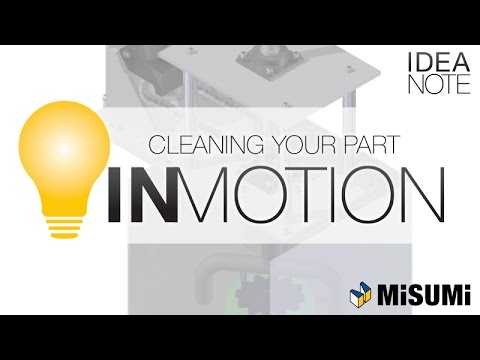 Cleaning A Part | MISUMI InCAD LIBRARY: IN MOTION | MISUMI USA