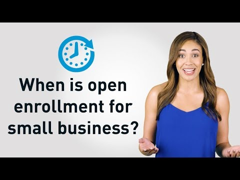 When is Open Enrollment for Small Business Health Insurance Plans?