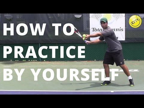 Tennis Tip: How To Practice By Yourself