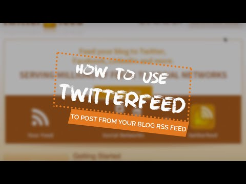 How to Use TwitterFeed to Post from Your Blog RSS Feed