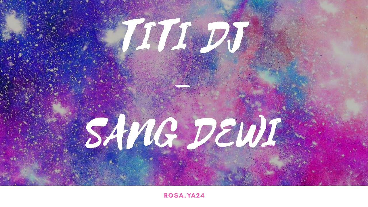 Download Lirik lagu Titi DJ - Sang Dewi MP3 Gratis