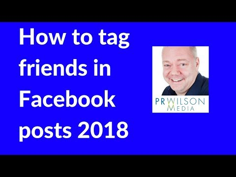 How to tag friends in Facebook posts 2018