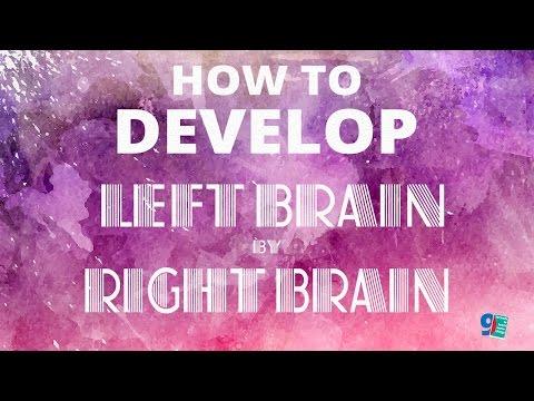 How to develop your LEFT BRAIN by RIGHT BRAIN | Làm thế nào phát triển NÃO TRÁI bằng NÃO PHẢI ✔
