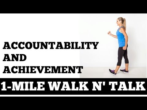 1 Mile Walk and Talk: How Accountability Can Help With Goal Achievement (Walk at Home, Inspiration)