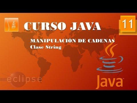 Curso Java. Manipulación de cadenas. Clase String I. Vídeo 11