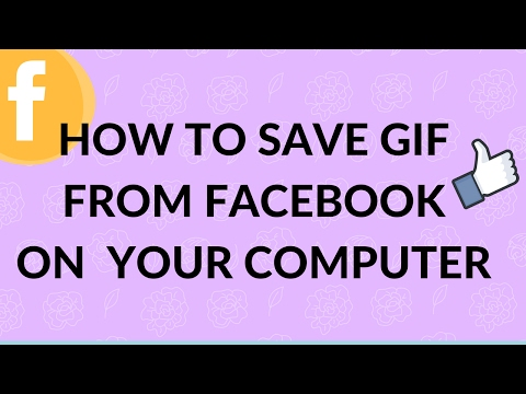 How to save GIF from facebook to computer PC