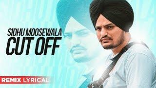 Cut Off (Remix Lyrical) | Sidhu Moosewala | Latest Punjabi Songs 2020 | Planet Recordz