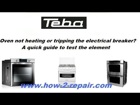 Teba Oven not heating up or tripping the electrical breaker? A quick guide to test the element