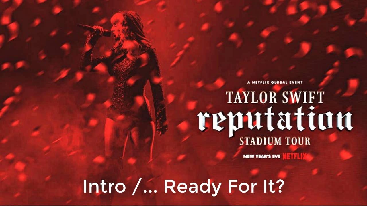 Taylor Swift - Ready for it? ( at reputation Stadium Tour Netflix)