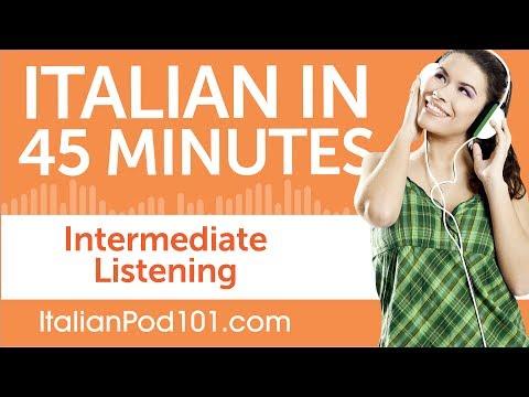 45 Minutes of Intermediate Italian Listening Comprehension