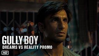 Dreams Vs Reality Promo   Gully Boy   Ranveer Singh   Alia Bhatt