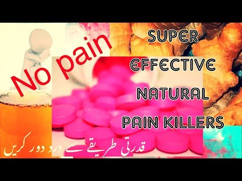SUPER EFFECTIVE NATURAL PAIN KILLERS .RELIEF PAIN AT HOME .URDU HINDI