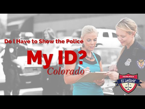 Do I Have to Show the Police My ID? - CO
