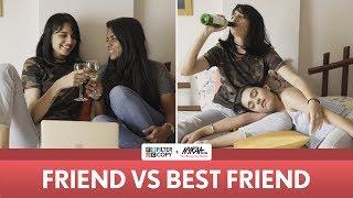 Friendship Day Special | Friend VS Best Friend | Filter Copy