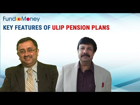 Key Features Of ULIP Pension Plans
