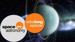 A Long Night In Space: Exploring Neptune And Uranus   space and astronomy