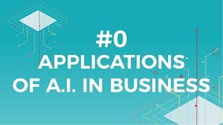 AI for Marketing & Growth #0 - Applications of AI in Business