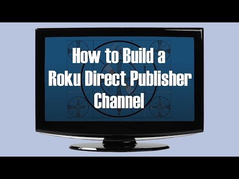 Walkthrough: How to Build a Direct Publisher Roku Channel