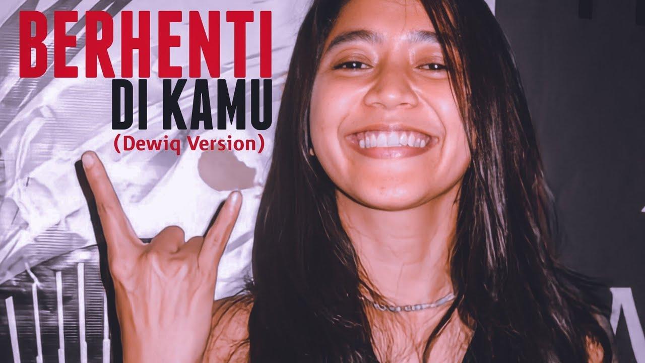 Download Berhenti Di Kamu - Anji ( Dewiq Version ) MP3 Gratis