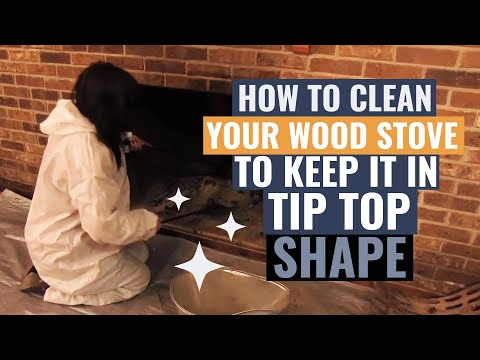 How to Clean your Wood Stove to Keep it in Tip Top Shape