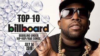 Top 10 • US Bubbling Under Hip-Hop/R&B Songs • July 14, 2018   Billboard-Charts