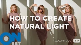 Creating Natural Light - AKA Faking the Sun: OnSet ep. 231