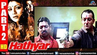 Hathyar Part 2 | Sanjay Dutt | Shilpa Shetty | Sharad Kapoor | Hindi Action Movies