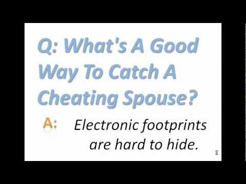 What's A Good Way To Catch A Cheating Spouse?