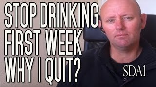 Stop Drinking Alcohol Week 1 Why I Quit The Booze For Good Sda1