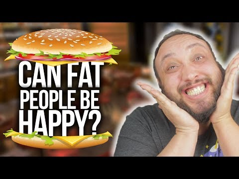 Can Fat People Be Happy??? | Mental Health vs. Physical Health