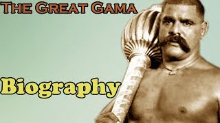 The Great Gama  | Gama Pehalwan | Biography