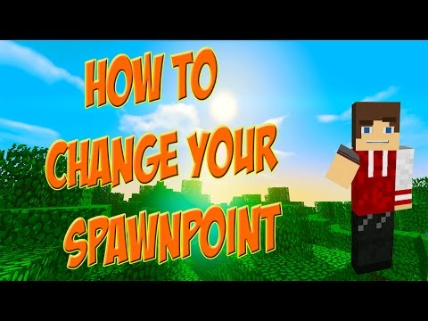 How to Change your Spawnpoint in Minecraft