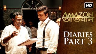 Amazon Obhijaan ( আমাজন অভিযান ) |  Diaries ( Ep 3)  | Stunt Scenes | Dev | Now In Cinemas | SVF