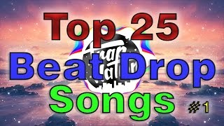 Top 25 Best Beat Drop Songs! (With Names)