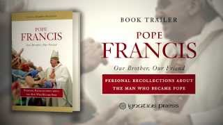 Pope Francis: Our Brother, Our Friend - Book Trailer