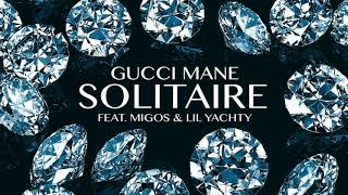 Gucci Mane - Solitaire feat. Migos & Lil Yachty [Official Audio]