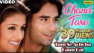 Chand Tare Phool : Tum Se Achcha Kaun Hai   Nakul Kapoor, Aarti Chabaria, Kim Sharma  