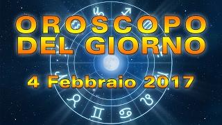Oroscopo del Giorno: Sabato 4 Febbraio 2017