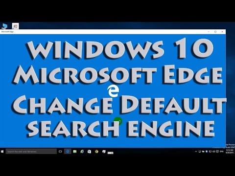 Windows 10 - Change Default Search Engine Microsoft Edge
