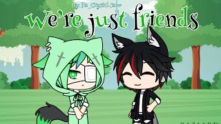 We're just friends GLMV (Idk what to call this but it's not Sky's past part 2 or Max's past part 2)