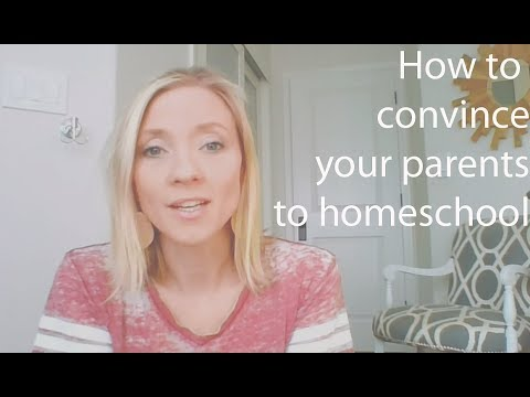 How to convince your parents to homeschool
